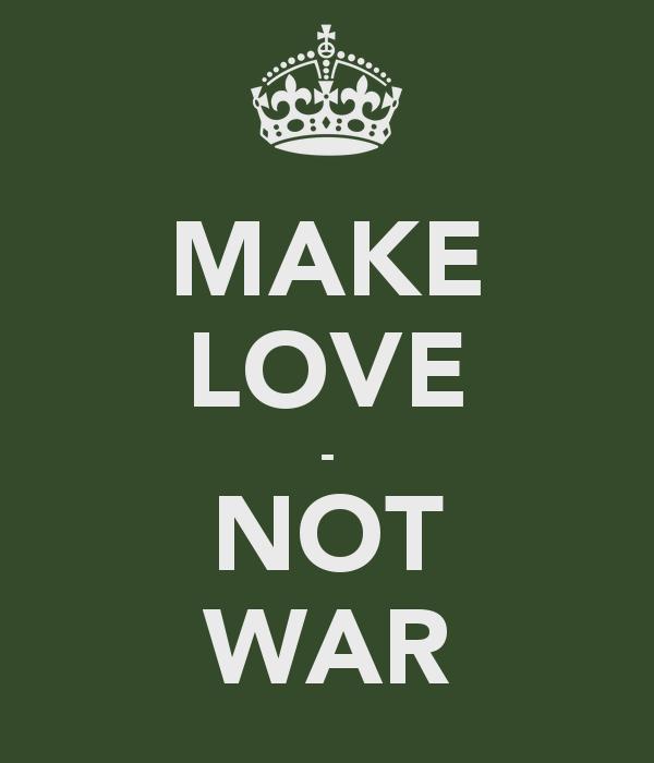 make-love-not-war